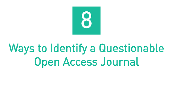 8 Ways to Identify a Questionable Open Access Journal